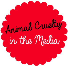 Animal Cruelty in Media