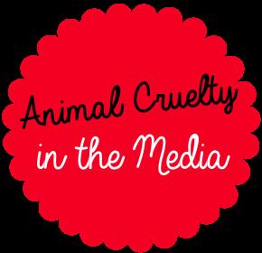 Animal Cruelty inMedia